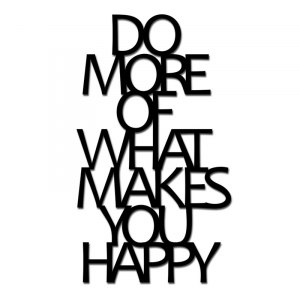 Napis na ścianę DO MORE OF WHAT MAKES YOU HAPPY DMW1-1